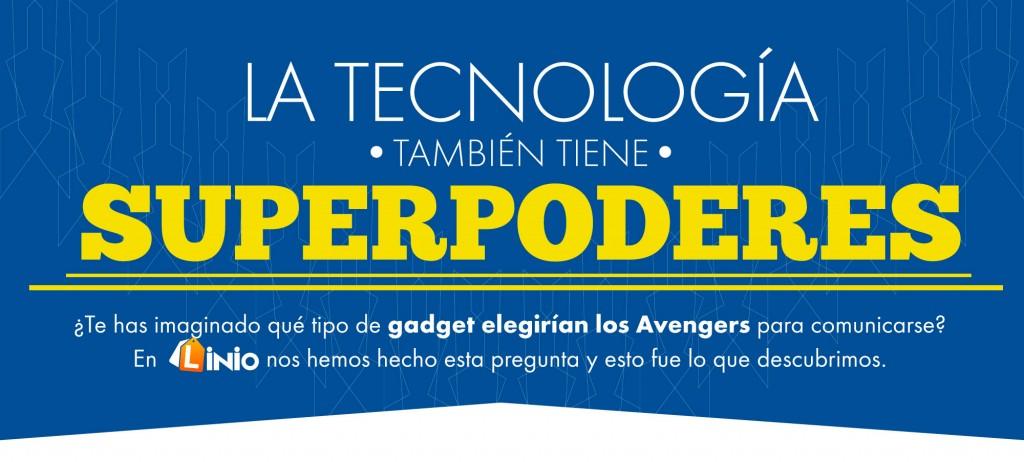 La tecnología también tiene superpoderes